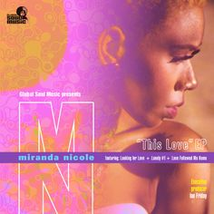 """Available for download on Traxsource. This Love EP - Miranda Nicole The GlamSoulStar Miranda Nicole follows up her international smash hit """"Kissing You"""" on Global Soul Music with her debut EP """"This Love"""".  Looking For Love produced by Ian Friday and Chris Rob Rune Remix & Rune Deep Mix remixes by Rune  Lonely #1 produced by Ian Friday Guitar - Nick Cassarino Keys - Tiger Wilson Bass - Maritri  Love Followed Me Home  Libation mix by Ian Friday GSM mix by Ian Friday & Chris Rob  Here's what…"""