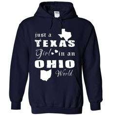 TEXAS GIRL IN OHIO. Check this shirt now: http://www.sunfrogshirts.com/States/TEXAS-GIRL-IN-OHIO-3410-NavyBlue-Hoodie.html?53507