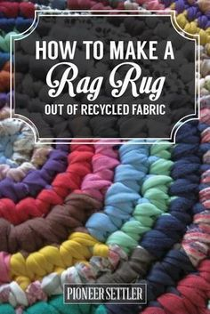 How to Make a Rag Rug, The Homestead Tradition Lives On | DIY Projects by Pioneer Settler at http://pioneersettler.com/make-a-rag-rug-homesteading-tutorial/ #diyragrugtutorial