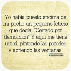 """#CartaDeAmor Yo había puesto encima de mi pecho un pequeño letrero que decía: """"Cerrado oor demolición"""" Y aquí me tiene usted, pintando las paredes y abriendo las ventanas"""