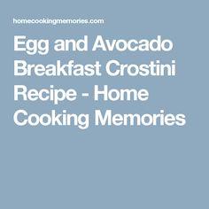 Egg and Avocado Breakfast Crostini Recipe - Home Cooking Memories