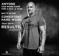 Joe DeFranco, DeFranco's Gym, Quotes, ONNIT, ONNIT Academy, Fitness, Personal Training, Force Fitness, Hard Work, Consistency,