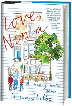 """LOVE, NINA might be the most charming book I've ever read."" -Maria Semple, author of WHERE'D YOU GO, BERNADETTE?"