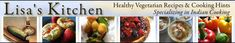 -Lisa's Vegetarian Kitchen-  Healthy Vegetarian Recipes & Cooking Hints ~Specialized in Indian cooking~
