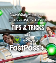 Click for Walt Disney World Planning Tips & Tricks with Disney Fastpass+