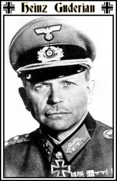 Heinz Guderian, the godfather of Panzer command. The man responsible for modern tank warfare tactics.