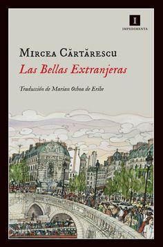 Las Bellas extranjeras / Mircea Cartarescu ; traducción del rumano a cargo de Marian Ochoa de Eribe
