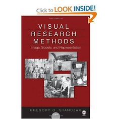 Visual Research Methods: Image, Society, and Representation