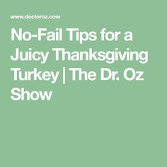 No-Fail Tips for a Juicy Thanksgiving Turkey | The Dr. Oz Show