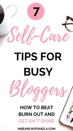 How much self-care do you have in your blogging strategy? Whether we're focused on growing our audience, working with brands, or writing our next eBook, it can be very easy to get blogger burnout. Click here to learn 7 self-care tips for busy bloggers to help you beat blogger burnout and still be productive and get shit done! For more blogging tips go to insearchofsheila.com | productivity tips | self-care for bloggers | self-care for busy women | how to be productive | blog productivity…