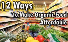 12 Easy Ways to Eat Awesome Organic Food While Saving Money