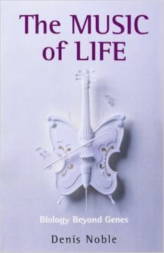Amazon.com: The Music of Life: Biology Beyond Genes (9780199228362): Denis Noble: Books