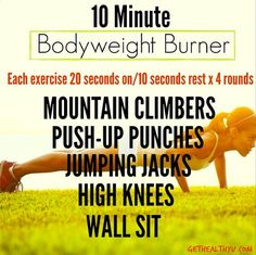 Burn mega calories using your body weight and a 20 second interval! Burn baby burn!