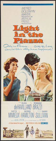 Light in the Piazza (1962) Stars: Olivia de Havilland, George Hamilton, Yvette Mimieux, Rossano Brazzi, Barry Sullivan ~ Directed by Guy Green (George Hamilton was nominated for a BAFTA award for Best Foreign Actor in1963)