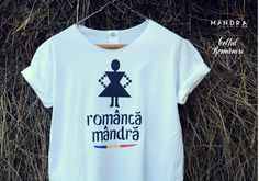Romanian t-shirt for her by Mândră Chic Designers, T Shirts For Women, Chic, Model, Mens Tops, How To Make, Fashion, Shabby Chic, Moda