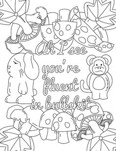 Screw you Asshole - Adult Coloring page - swear. 14 FREE printable coloring pages, Visit swearstressaway.com to download and print 14 swear word coloring pages. These adult coloring pages with colorful language are perfect for getting rid of stress. The free printable coloring pages that are given change, so the pin may differ from the coloring pages give at swearstressaway.com - Fluent in bullshit #art #coloringbooks