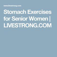 Stomach Exercises for Senior Women   LIVESTRONG.COM