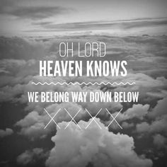 Heaven Knows- The Pretty Reckless.. Guys I rocked out to this in the car with Garrett