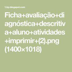 Ficha+avaliação+diagnóstica+descritiva+aluno+atividades+imprimir+(2).png (1400×1018)