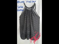 Como Hacer Una Blusa Halter Talla Extra en 20 minutos -Jazmin Gastelum - YouTube Clothing Patterns, Sewing Patterns, Diy Shorts, Diy Fashion, Womens Fashion, Couture Sewing, Sewing Tutorials, Diy Clothes, My Style