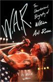 W. A. R.: The Unauthorized Biography of William Axl Rose