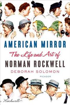 American Mirror: The Life and Art of Norman Rockwell By Deborah Solomon