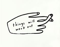 Things Will Work Out