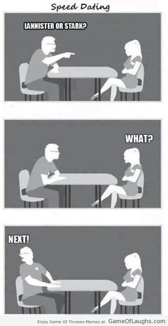 speed dating questions: Lannister or Stark? #GameofThrones