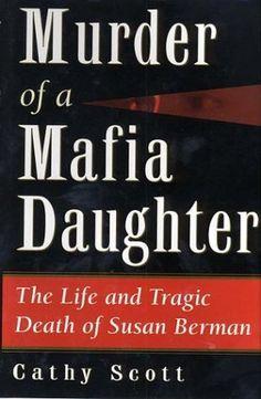 Murder of a Mafia Daughter: The Life and Tragic Death of Susan Berman, http://www.amazon.com/dp/1569802386/ref=cm_sw_r_pi_awdl_fZ-.ub0HCYFJZ