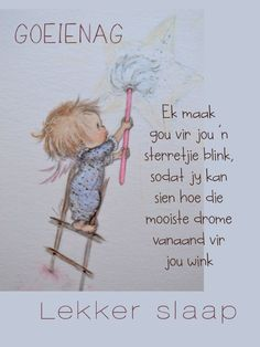 Lekker Dag, Afrikaanse Quotes, Goeie Nag, Night Quotes, Cute Quotes, Good Night, Wees, Girl Parties, Sweet Dreams