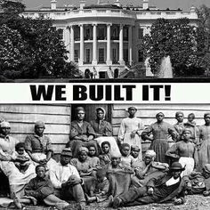 We built it ... The White House