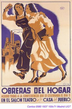 Spain - - GC - poster - @ Cantos, Household Workers: All of you, come to conferences in theatre hall of house of people, Day 1937 Political Posters, Political Art, Spanish War, Spanish Posters, Ad Art, Party Poster, Old Ads, Women In History, Illustrations And Posters