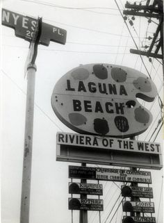 """Sign depicting artist's palette reads, """"Laguna Beach, Riviera of the West"""". Smaller signs below for various Laguna Beach community organizations. Photograph dated June, Orange County California, California Dreamin', Labuan, Strange Photos, Community Organizing, Tide Pools, Vintage Signs, Vintage Photos, Beach Signs"""