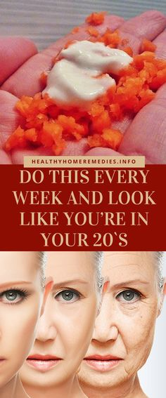 Do This Every Week and Look Like You're In Your 20s – Healthy Home Remedies