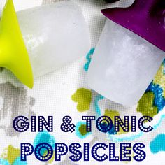 Gin & Tonic Popsicles! Perfect for summer