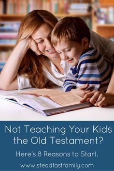 Not Teaching Your Kids The Old Testament 8 Reasons To Start