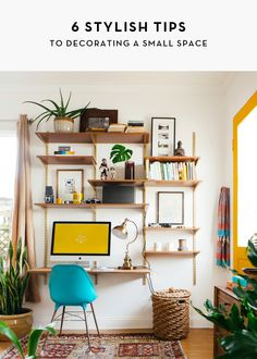 6 Stylish Tips to Decorating a Small Space