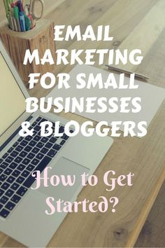 Email Marketing for Small Businesses & Bloggers - Learn How to Get Started?