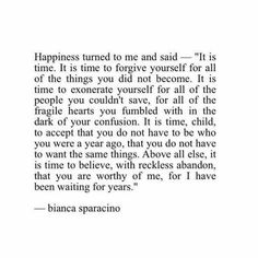 Happiness and self forgiveness.