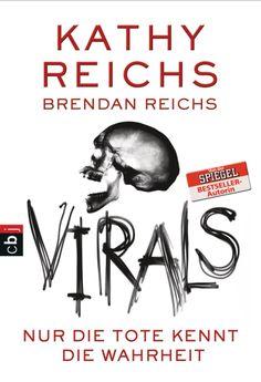 VIRALS 2 - Nur die Tote kennt die Wahrheit von Kathy Reichs -   Tory Brennan ist wieder da! Höchste Spannung, Action und Abenteuer für Krimifans