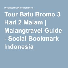 Tour Batu Bromo 3 Hari 2 Malam | Malangtravel Guide - Social Bookmark Indonesia