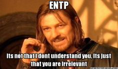 I understand how you feel.. you're free to feel that way as I'm free to ignore it. #entp