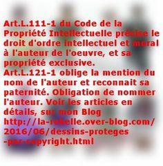 Rappel de la LOI, Code de la Propriété Intellectuelle qui vous INTERDIT de reproduire mes textes et dessins, sans autorisation, mention de mon nom et soumis à droits d'auteur.