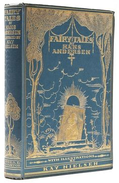 Fairy Tales by Hans Christian Anderson,  illustrations by Kay Nielsen