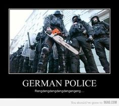 German Police want to see your papers Alien Horror Movies, German Police, Police Police, Funny Meems, Best Of 9gag, Rainbow Six Siege Memes, Gamer Humor, Military Humor, Best Funny Pictures