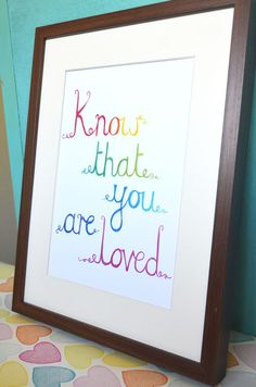 Know That You Are Loved Print - I love you - Rainbow - You are valued - Nursery Art - Childrens Decor - Prints for the home - Motivational. $20.00, via Etsy.