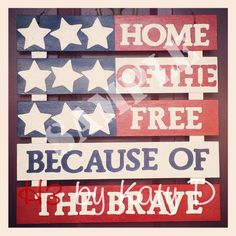 Home of the Free Because of the Brave  patriotic wall by H3ByKatyD