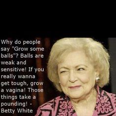 Gotta love Betty White :)