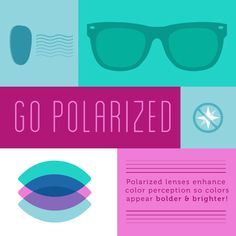 NOT ONLY WILL polarized lenses eliminate glare, offer UV protection, and reduce eye stress—they can actually enhance the colors you see!