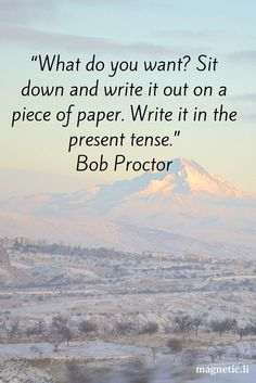 Writing down your goals affirms them in your mind, and making them in the present tense is very powerful. Read my blog post to find out who is Bob Proctor, and how he can help you achieve success.